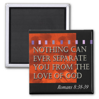 """""""Bible Quote - Romans 8:38"""" by Cheryl Daniels 2 Inch Square Magnet"""