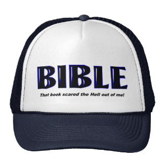 Bible, Scared the hell out of me christian gift Trucker Hat