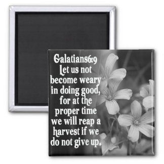 BIBLE SCRIPTURE GALATIANS 6:9 2 INCH SQUARE MAGNET