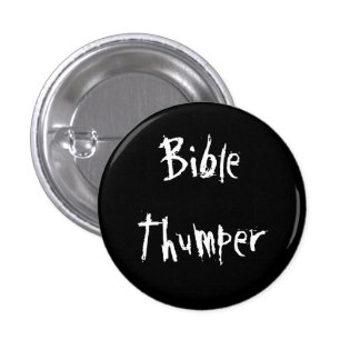 Bible Thumper Button