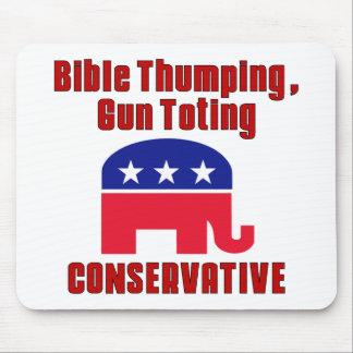 Bible Thumping, Gun Totin CONSERVATIVE Mouse Pad