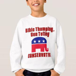 Bible Thumping, Gun Totin CONSERVATIVE Sweatshirt