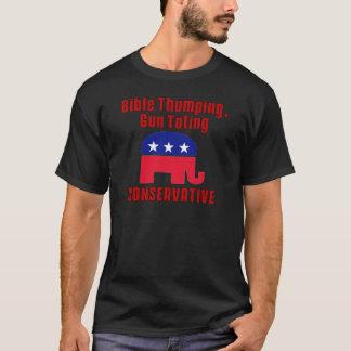 Bible Thumping, Gun Totin CONSERVATIVE T-Shirt