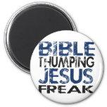 Bible Thumping Jesus Freak 2 Inch Round Magnet