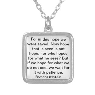 Bible verse about hope Romans 8:24-25 Silver Plated Necklace