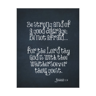 Bible Verse about Strength and Courage Joshua 1.9 Canvas Print