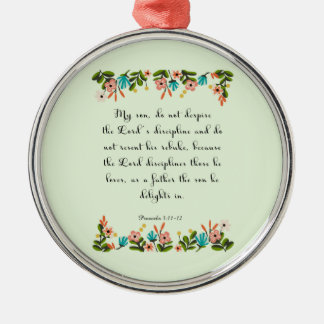 Bible Verse Art - Proverbs 3:11-12 Round Metal Christmas Ornament