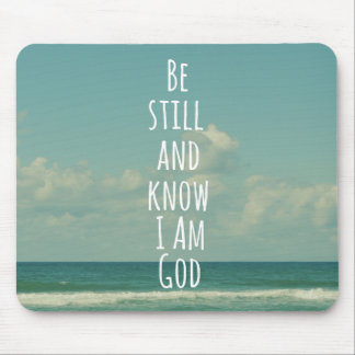 Bible Verse: Be Still and Know Mousepad