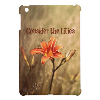 Bible Verse: Consider the Lilies iPad Mini Case