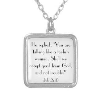 Bible verse encouragement Job 2:10 Silver Plated Necklace