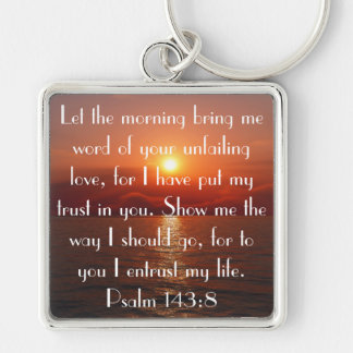 bible verse encouragement Psalm 143:8 key chain