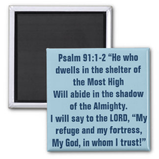 Bible verse for hard times Psalm 91:1-2 Magnet