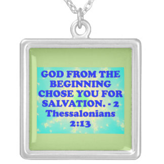Bible verse from 2 Thessalonians 2:13. Silver Plated Necklace