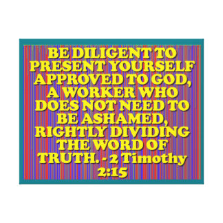 Bible verse from 2 Timothy 2:15. Canvas Print