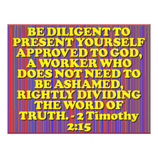 Bible verse from 2 Timothy 2:15. Photo Print