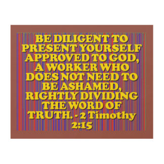 Bible verse from 2 Timothy 2:15. Wood Wall Decor