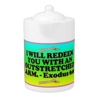 Bible verse from Exodus 6:6. Teapot