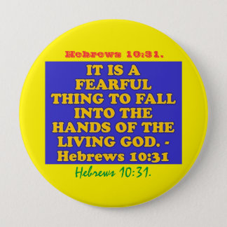 Bible verse from Hebrews 10:31. Pinback Button