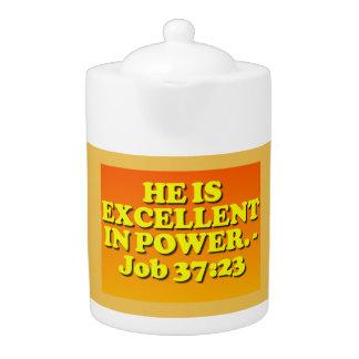 Bible verse from Job 37:23. Teapot