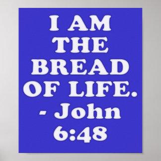 Bible verse from John 6:48. Poster