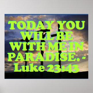 Bible verse from Luke 23:43. Poster