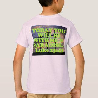 Bible verse from Luke 23:43. T-Shirt