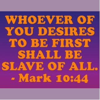 Bible verse from Mark 10:44. Cutout