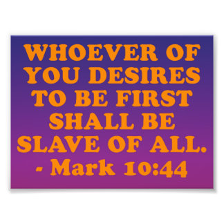 Bible verse from Mark 10:44. Photograph