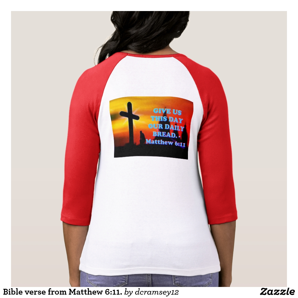 Bible verse from Matthew 6:11. T-Shirt - Best Selling Long-Sleeve Street Fashion Shirt Designs