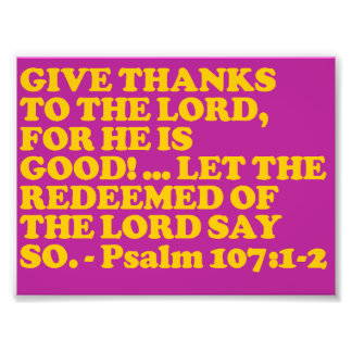 Bible verse from Psalm 107:1-2. Photographic Print