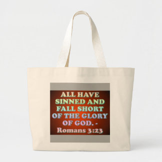 Bible verse from Romans 3:23. Large Tote Bag