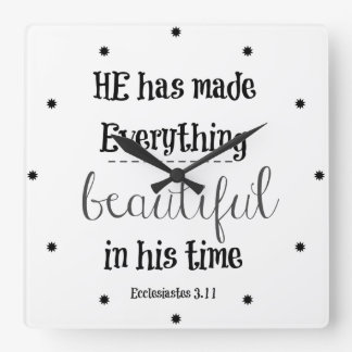 Bible Verse: He has made everything beautiful Square Wall Clock