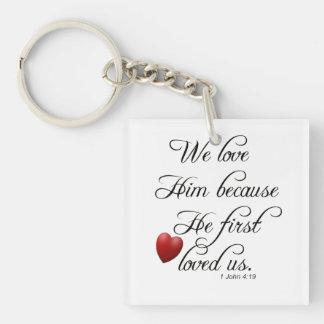 Bible Verse I John 4 19 We Love Him Key Chain Keyc