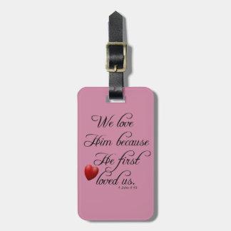 Bible Verse I John 4 19 We Love Him Key Chain Keyc Luggage Tag