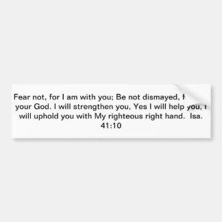 Bible verse Isa. 41:10 Bumper Sticker