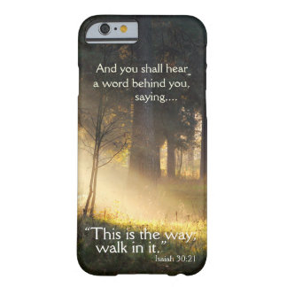 Bible Verse Isaiah 30:21 This is the Way Barely There iPhone 6 Case