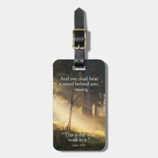 Bible Verse Isaiah 30 This is the way walk in it, Luggage Tag