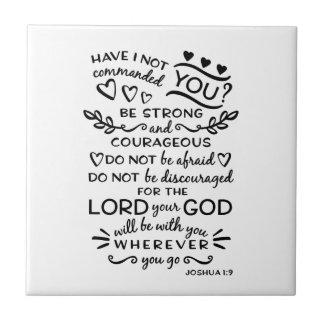 Bible Verse Joshua 1:9 Ceramic Tile