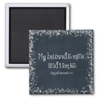 Bible Verse : My Beloved is Mine and I am His Fridge Magnet