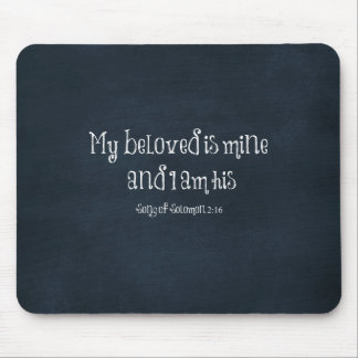 Bible Verse My Beloved is Mine and I am His Mousepads