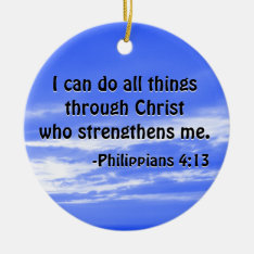 Bible Verse Philippians 4:13 Christian Scripture Ceramic Ornament at Zazzle