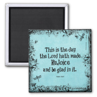 Bible Verse This is the Day the Lord hath Made Magnet
