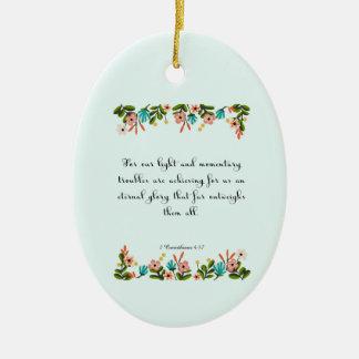 Bible Verses Art - 2 Corinthians 4:17 Ceramic Ornament