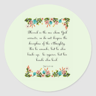 Bible Verses Art - Job 5: 17-18 Classic Round Sticker