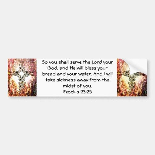 Bible Verses Healing Scripture Quote Exodus 23:25 Bumper Sticker