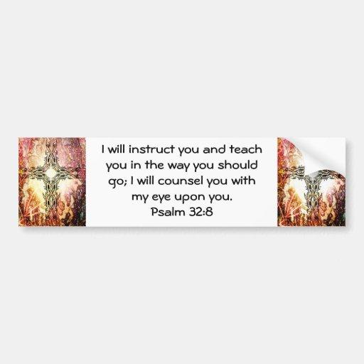 Bible Verses Inspirational Quote Psalm 32:8 Bumper Sticker