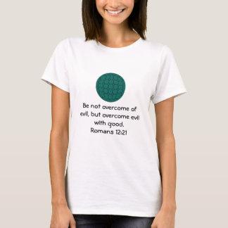 Bible Verses Love Quote Saying Romans 12:21 T-Shirt