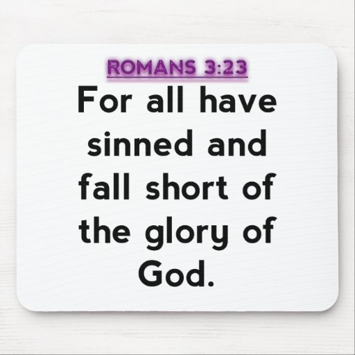 Bible Verses - Romans 3:23 Mousepads