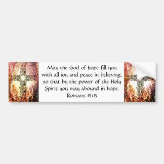 Bible Verses Uplifting Quote Romans 15:13 Bumper Sticker