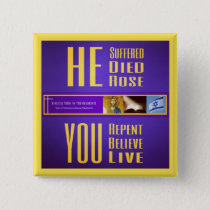 """Biblical Signs """"HE Died/YOU Live"""" Button (Yellow)"""